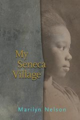 My Seneca Village | Marilyn Nelson |