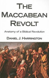 The Maccabean Revolt | Daniel J. Harrington |