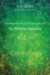 Introduction to the Philosophy of St. Thomas Aquinas, Volume II | H. D. Gardeil |