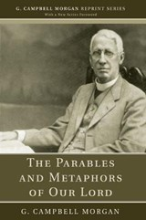 The Parables and Metaphors of Our Lord | G. Campbell Morgan |