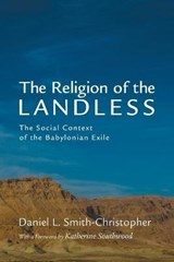The Religion of the Landless | Daniel L. Smith-Christopher |