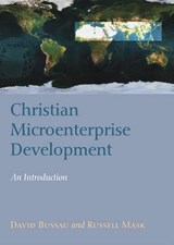Christian Microenterprise Development | Bussau, David ; Mask, Russell |