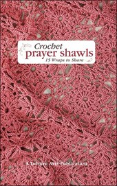 Crochet Prayer Shawls | Inc. Leisure Arts |