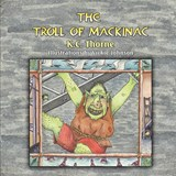 The Troll of Mackinac | Kevin C. Thorne |