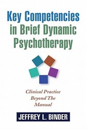 Key Competencies in Brief Dynamic Psychotherapy | Jeffrey L. Binder |
