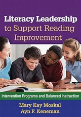 Literacy Leadership to Support Reading Improvement | Moskal, Mary Kay ; Keneman, Ayn F. |