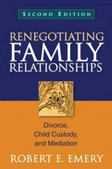 Renegotiating Family Relationships | Robert E. Emery |