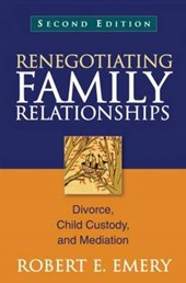 Renegotiating Family Relationships, Second Edition | Robert E. Emery |