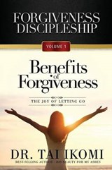 Benefits of Forgiveness | Tai Ikomi |