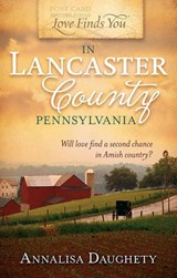 Love Finds You in Lancaster County, Pennsylvania | Annalisa Daughety |