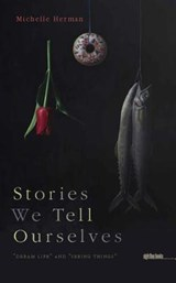 Stories We Tell Ourselves | Michelle Herman |