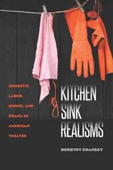 Kitchen Sink Realisms | Dorothy Chansky |