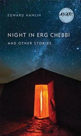 Night in Erg Chebbi and Other Stories | Edward Hamlin |