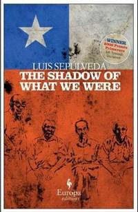 The Shadow of What We Were | Luis Sepulveda |