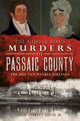 The Goffle Road Murders of Passaic County | Smith, Don Everitt, Jr. |