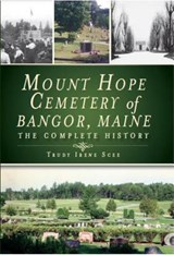 Mount Hope Cemetery of Bangor, Maine | Trudy Irene Scee |