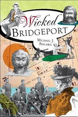 Wicked Bridgeport | Michael J. Bielawa |