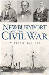 Newburyport and the Civil War | William Hallett |