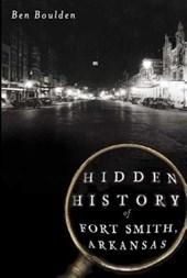 Hidden History of Fort Smith, Arkansas