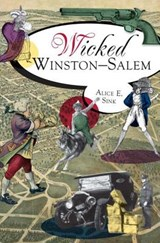 Wicked Winston-Salem | Alice E. Sink |