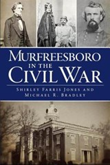Murfreesboro in the Civil War | Michael R. Bradley |