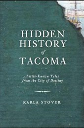 Hidden History of Tacoma