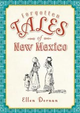 Forgotten Tales of New Mexico | Ellen Dornan |
