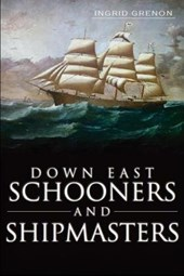 Down East Schooners and Shipmasters