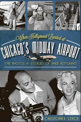 When Hollywood Landed at Chicago's Midway Airport | Christopher Lynch |