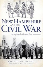 New Hampshire and the Civil War | Heald, Bruce D., Ph.D. |