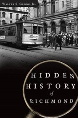 Hidden History of Richmond | Walter S. Griggs |