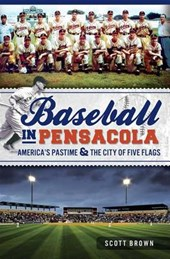 Baseball in Pensacola | Scott Brown |
