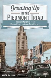 Growing Up in the Piedmont Triad
