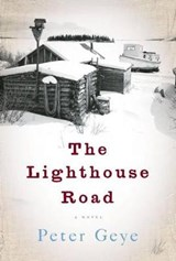 The Lighthouse Road | Peter Geye |