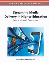 Streaming Media Delivery in Higher Education: | Wankel, Charles; Law, J. Sibley |