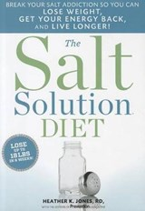 The Salt Solution Diet | Heather K. Jones |