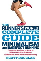 The Runner's World Complete Guide to Minimalism and Barefoot Running | Scott Douglas |