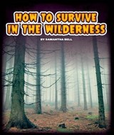 How to Survive in the Wilderness | Samantha Bell |