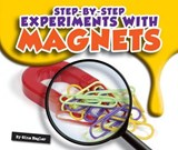 Step-by-Step Experiments With Magnets | Gina Hagler |