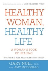 Healthy Woman, Healthy Life | Gary Null |