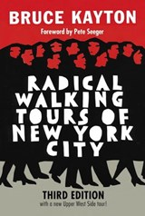 Radical Walking Tours of New York City, Third Edition | Bruce Kayton |