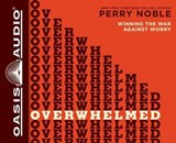 Overwhelmed | Perry Noble |