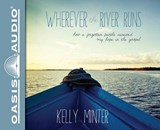 Wherever the River Runs | Kelly Minter |