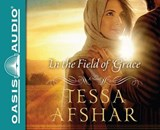 In the Field of Grace | Tessa Afshar |