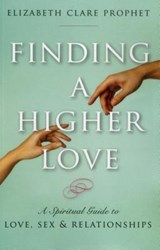 Finding a Higher Love | Elizabeth Clare Prophet |