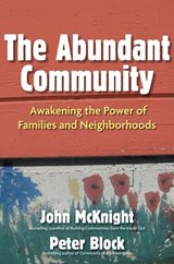 The Abundant Community | Mcknight, John ; Block, Peter |