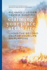 Claiming Your Place at the Fire | Richard J. Leider ; David Shapiro |