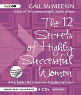The 12 Secrets of Highly Successful Women | Gail McMeekin |