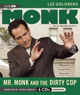 Mr. Monk and the Dirty Cop | Lee Goldberg |