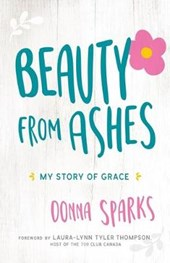 Beauty from Ashes | Donna Sparks |